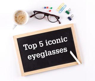 Die Top 5 Brillenikonen die in die Geschichte eingingen